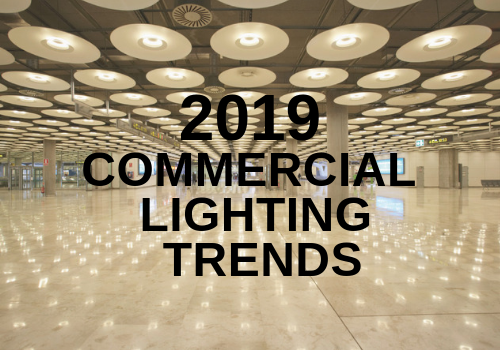 2019 Commercial Lighting Trends